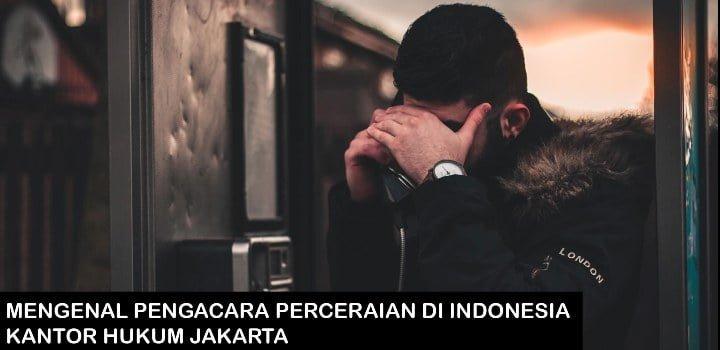 mengenal pengacara perceraian di indonesia